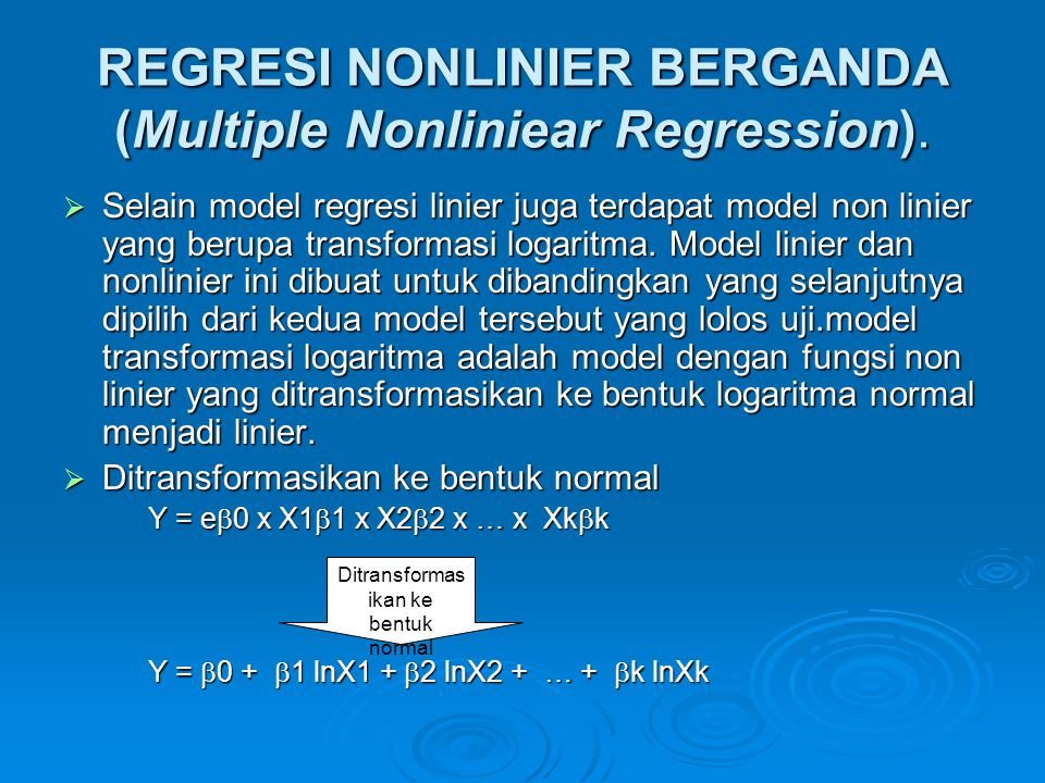 REGRESI NONLINIER BERGANDA (Multiple Nonliniear Regression).