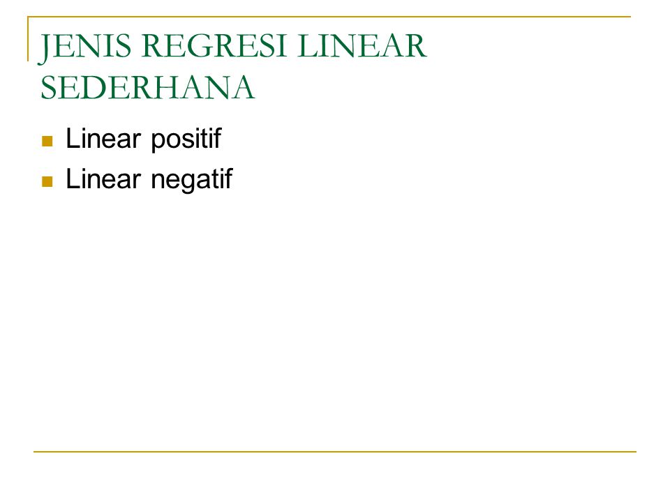 JENIS REGRESI LINEAR SEDERHANA
