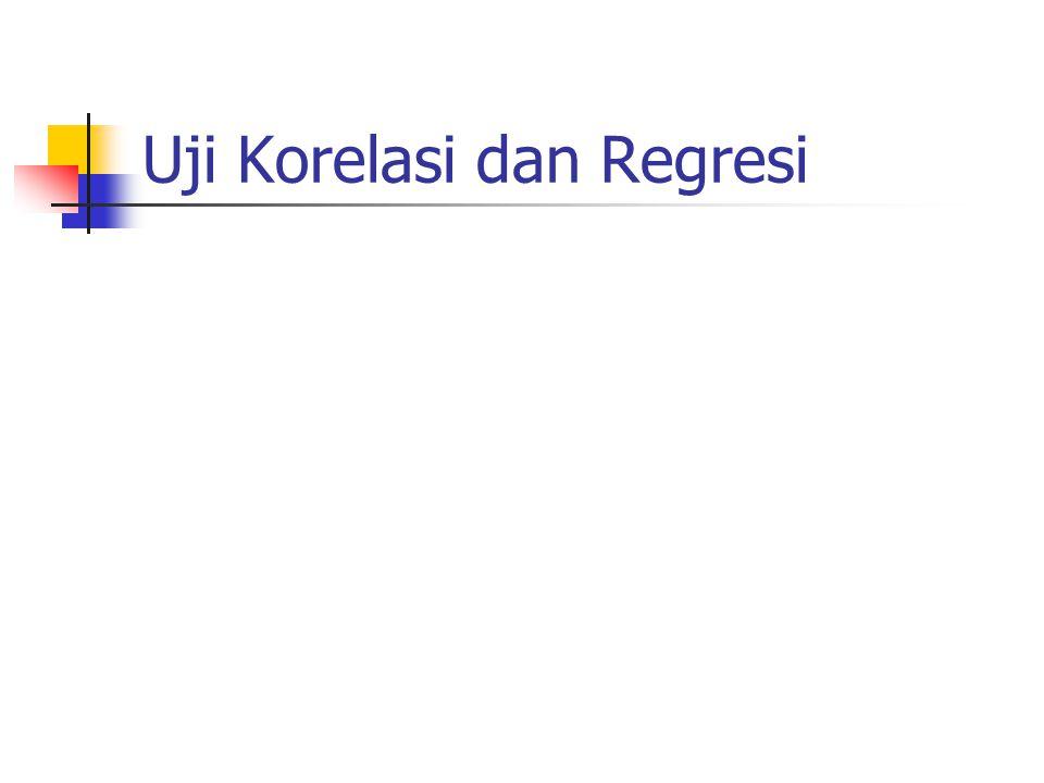 Uji Korelasi dan Regresi