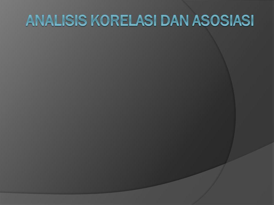 Analisis Korelasi dan Asosiasi