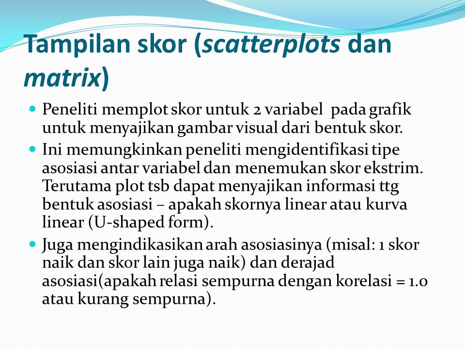 Tampilan skor (scatterplots dan matrix)