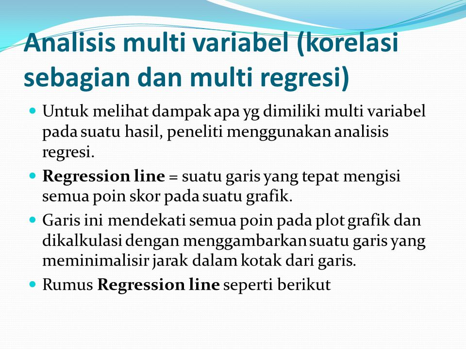 Analisis multi variabel (korelasi sebagian dan multi regresi)