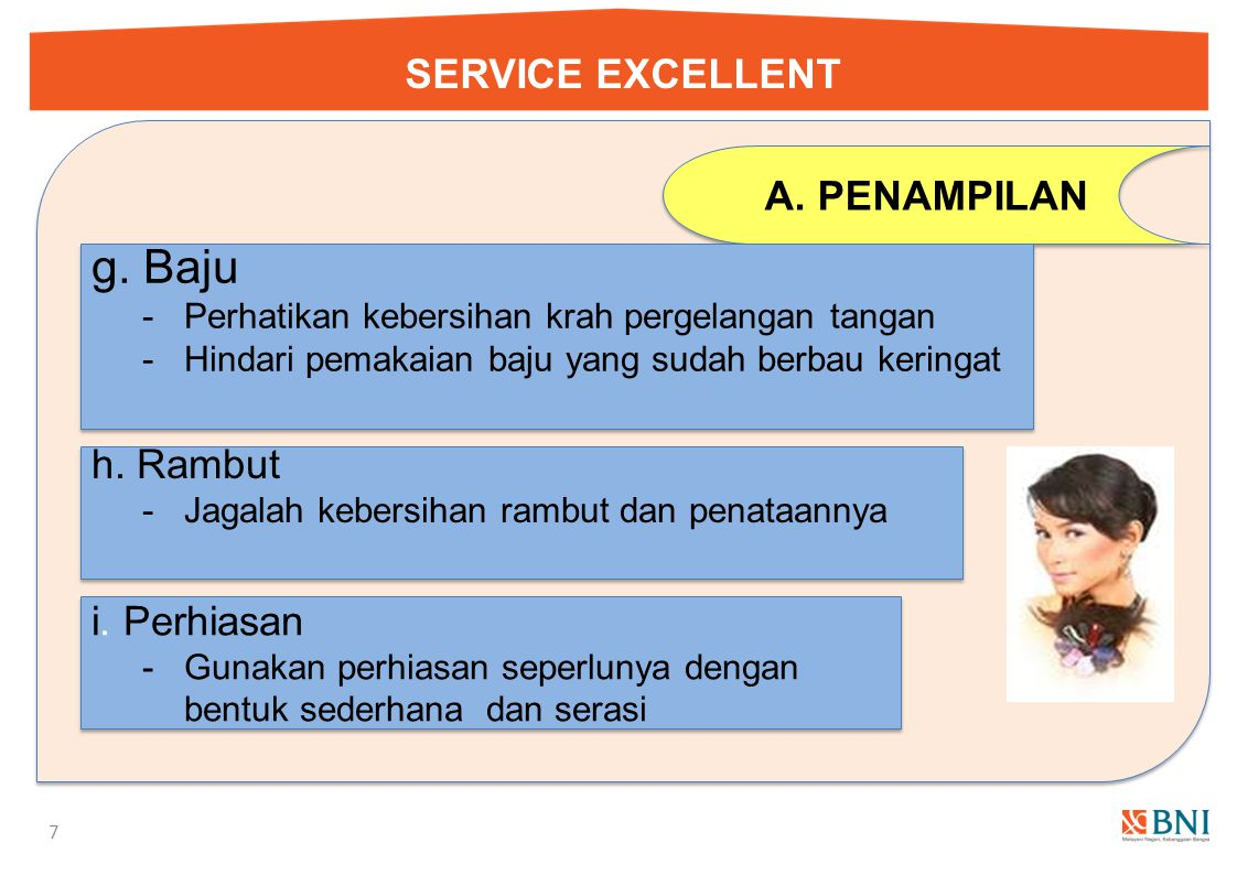 g. Baju SERVICE EXCELLENT PENAMPILAN h. Rambut i. Perhiasan