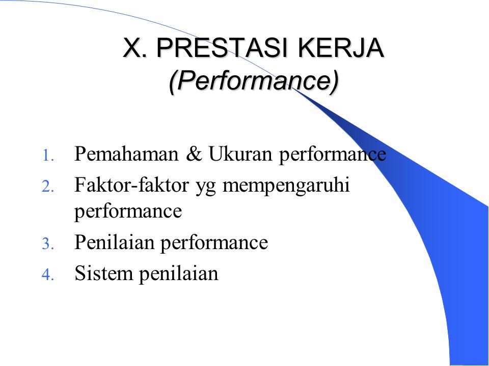 X. PRESTASI KERJA (Performance)