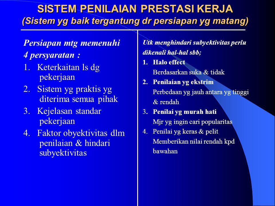 SISTEM PENILAIAN PRESTASI KERJA (Sistem yg baik tergantung dr persiapan yg matang)