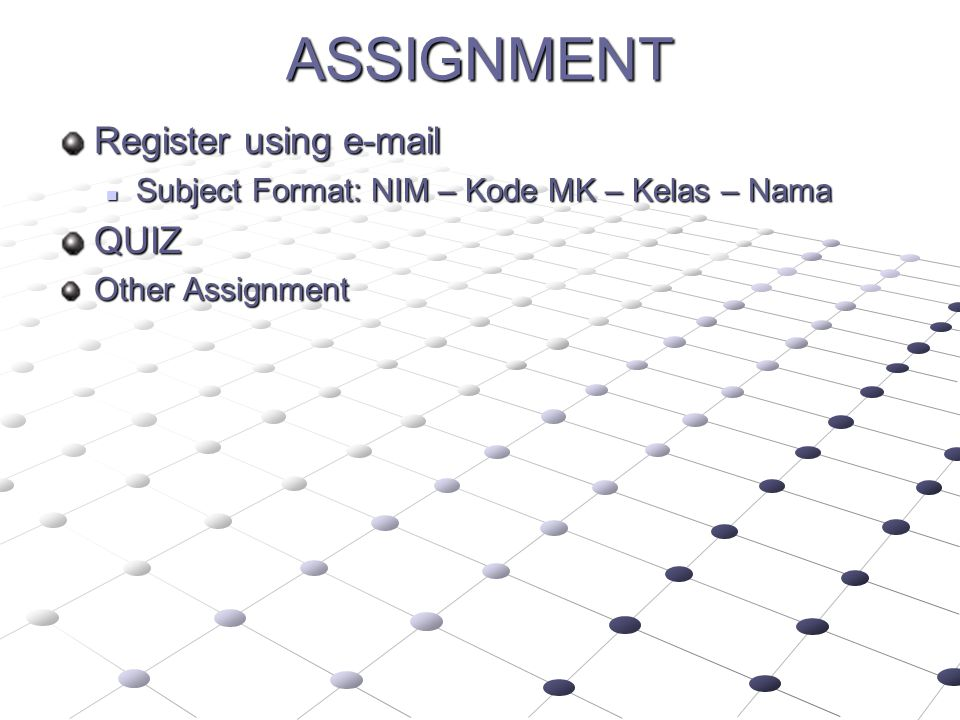 ASSIGNMENT Register using e-mail QUIZ