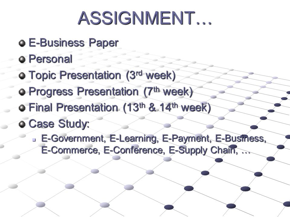 ASSIGNMENT… E-Business Paper Personal Topic Presentation (3rd week)