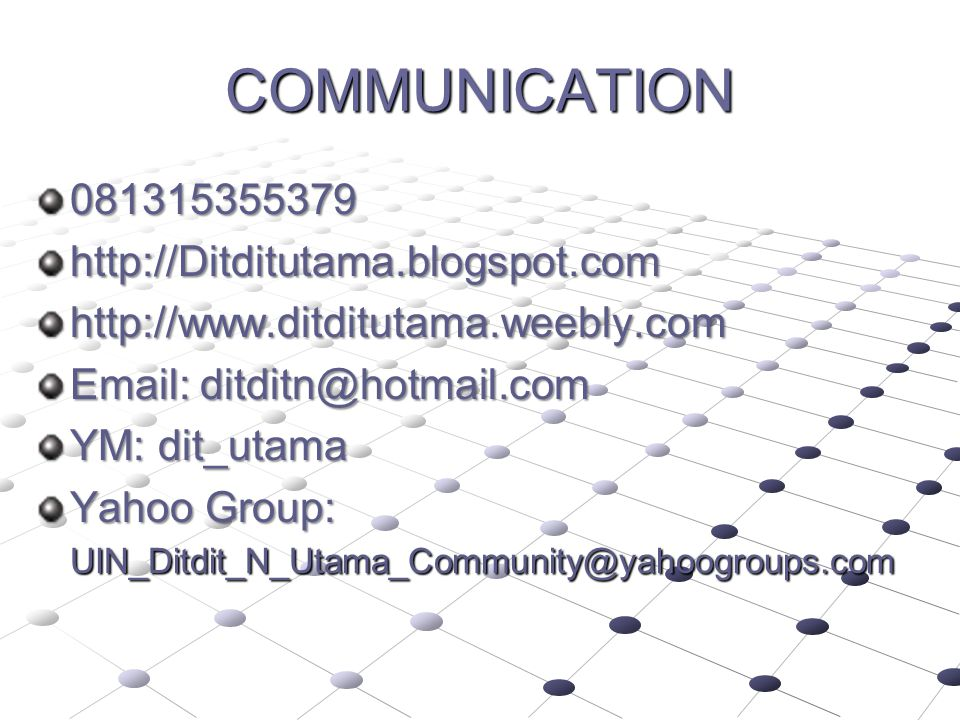 COMMUNICATION 081315355379 http://Ditditutama.blogspot.com