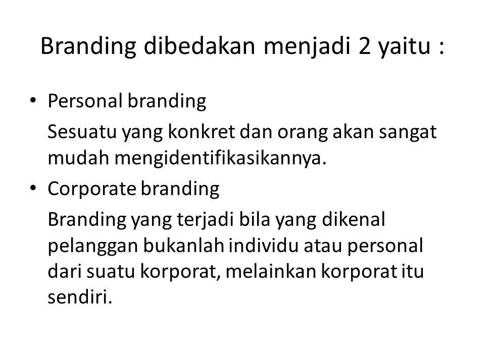 Branding dibedakan menjadi 2 yaitu :