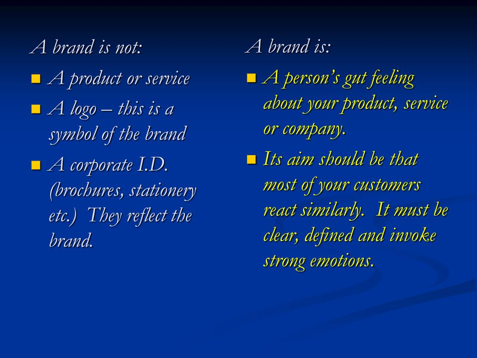 A brand is not: A product or service. A logo – this is a symbol of the brand.