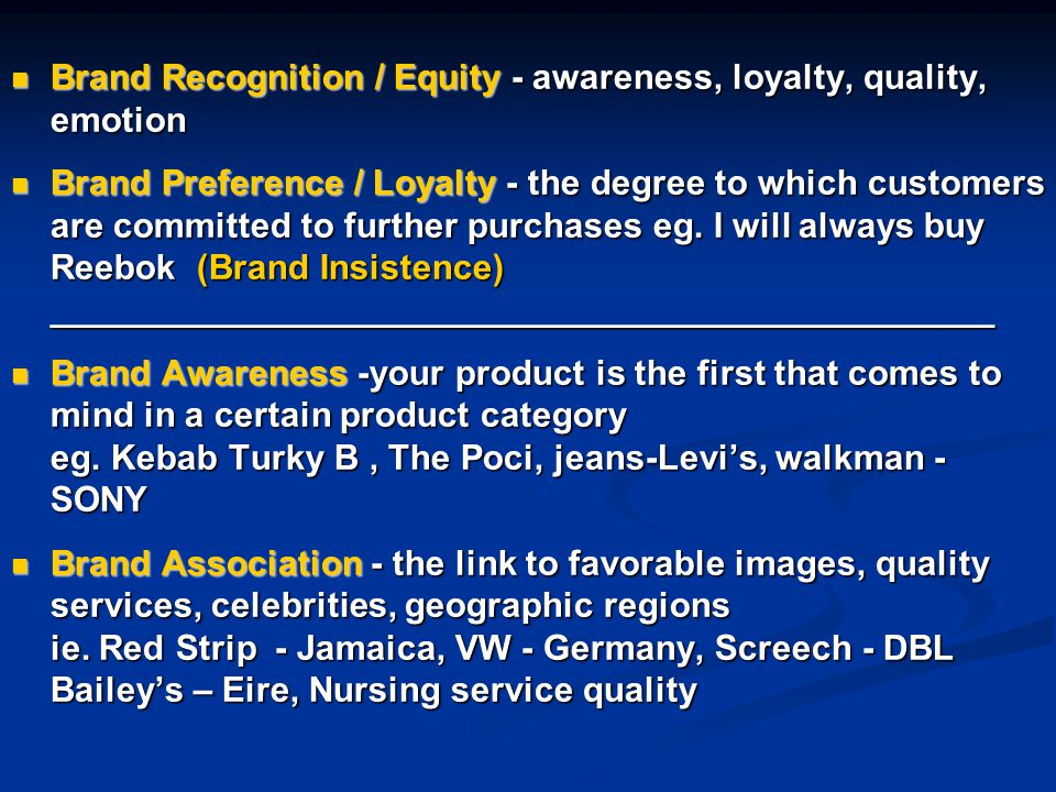 Brand Recognition / Equity - awareness, loyalty, quality, emotion