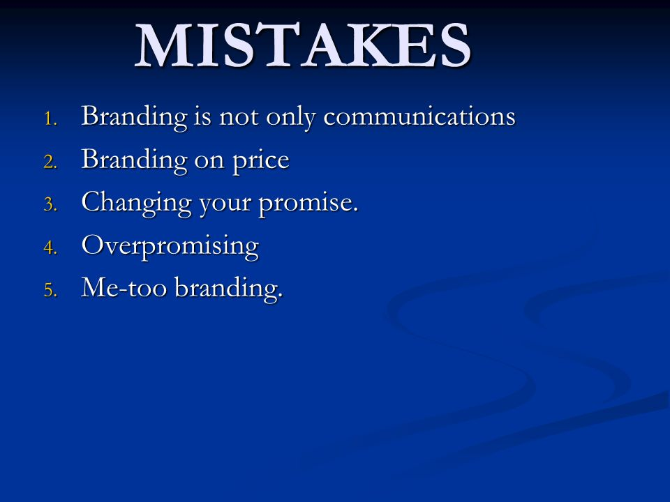 5 BRAND MISTAKES Branding is not only communications Branding on price