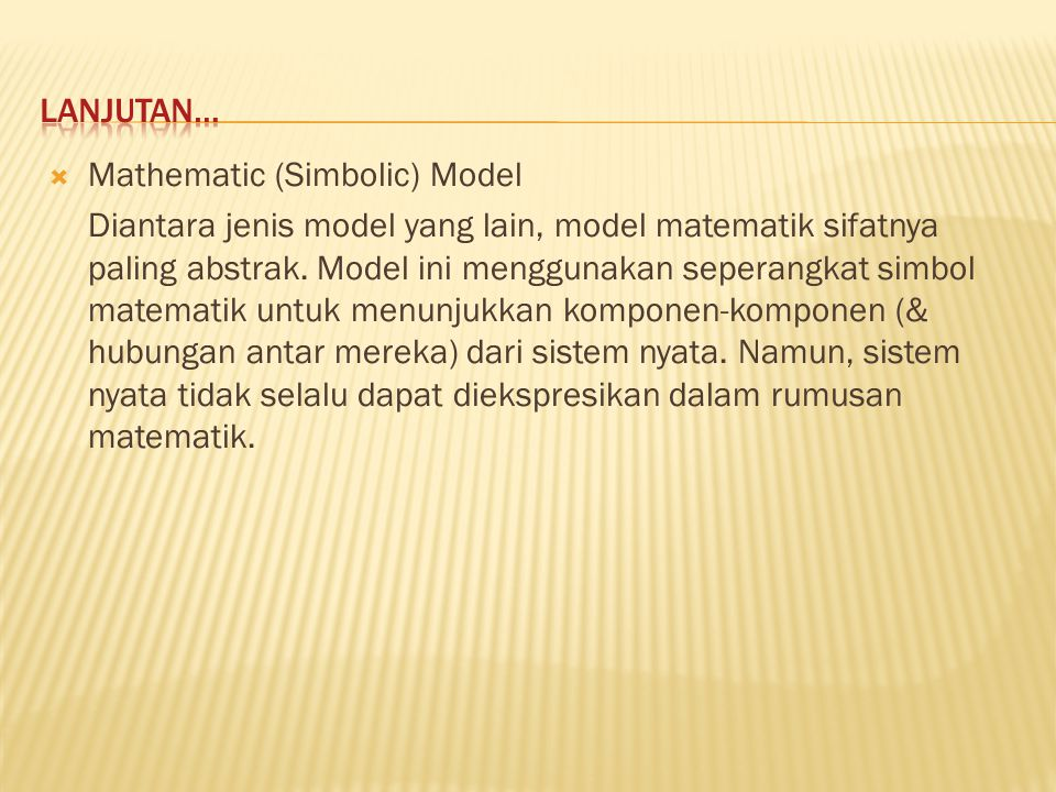 Lanjutan… Mathematic (Simbolic) Model.