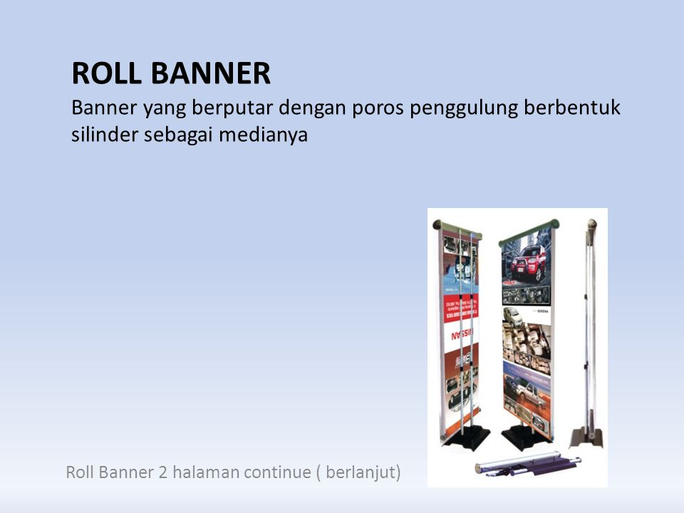 Roll Banner Banner yang berputar dengan poros penggulung berbentuk silinder sebagai medianya