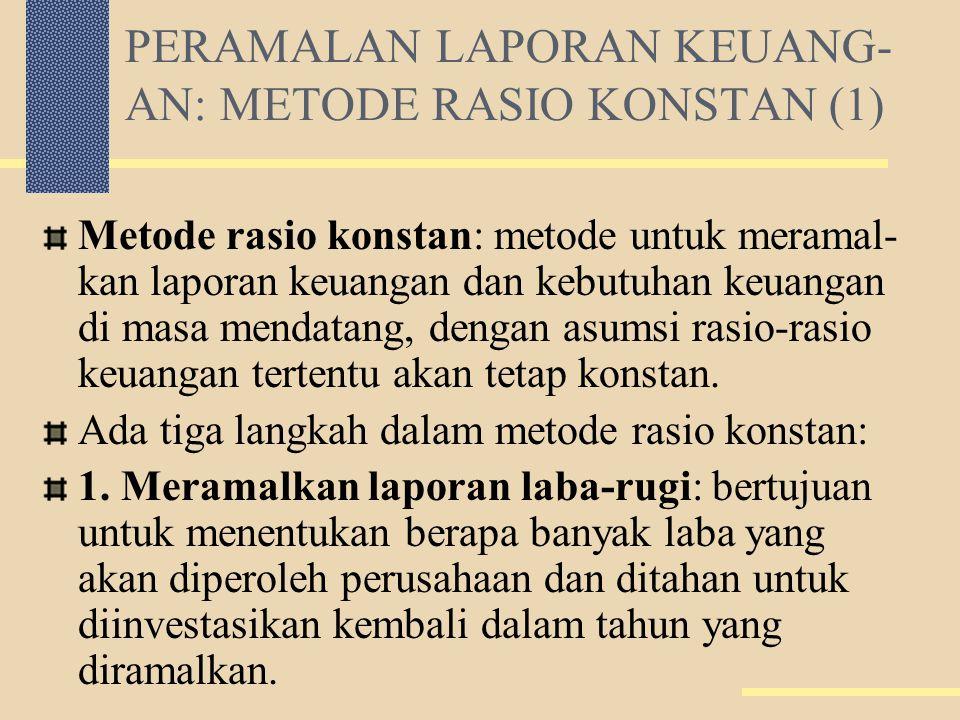 PERAMALAN LAPORAN KEUANG-AN: METODE RASIO KONSTAN (1)