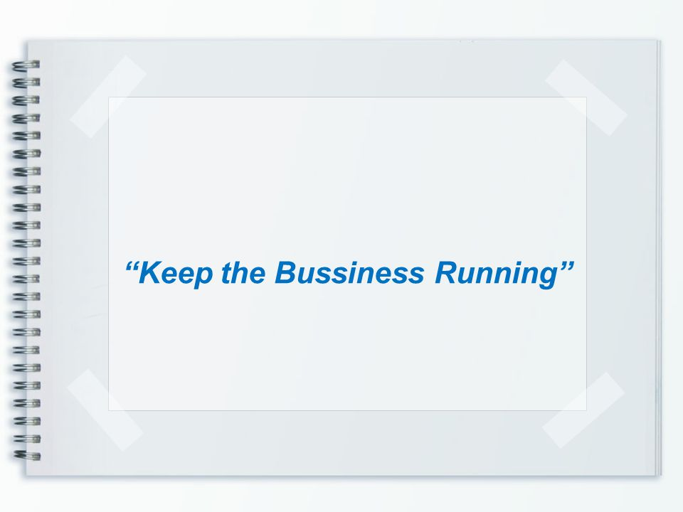 Keep the Bussiness Running
