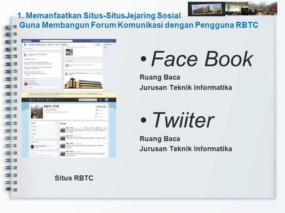 1. Memanfaatkan Situs-SitusJejaring Sosial Guna Membangun Forum Komunikasi dengan Pengguna RBTC