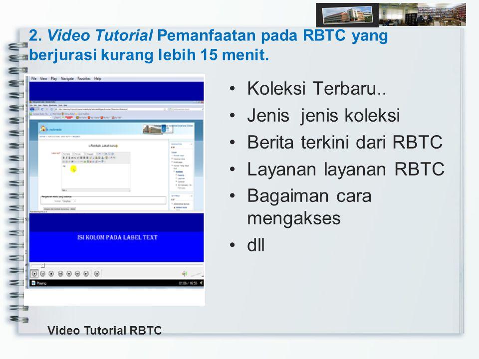 Berita terkini dari RBTC Layanan layanan RBTC Bagaiman cara mengakses