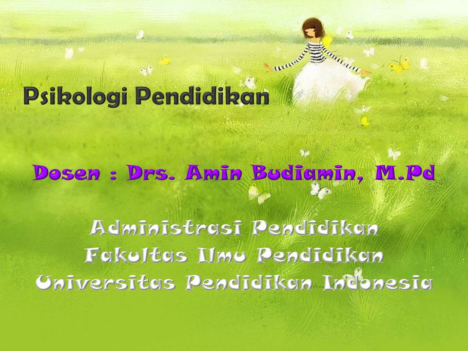 Psikologi Pendidikan Dosen : Drs.