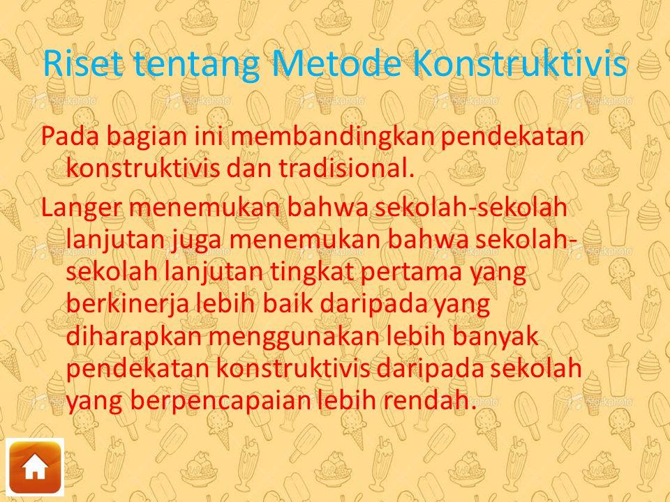Riset tentang Metode Konstruktivis