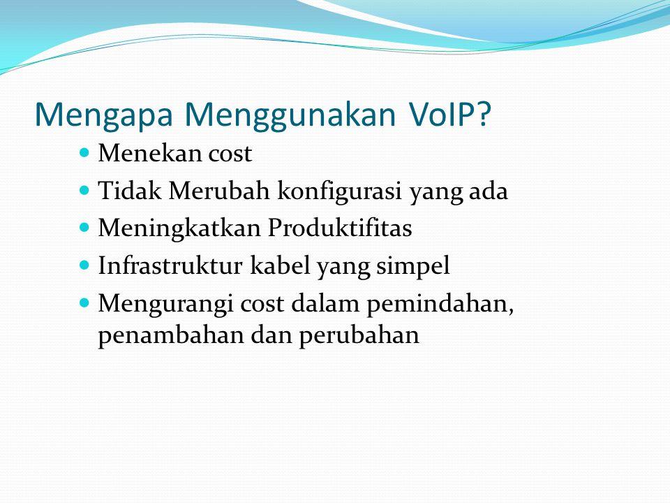 Mengapa Menggunakan VoIP