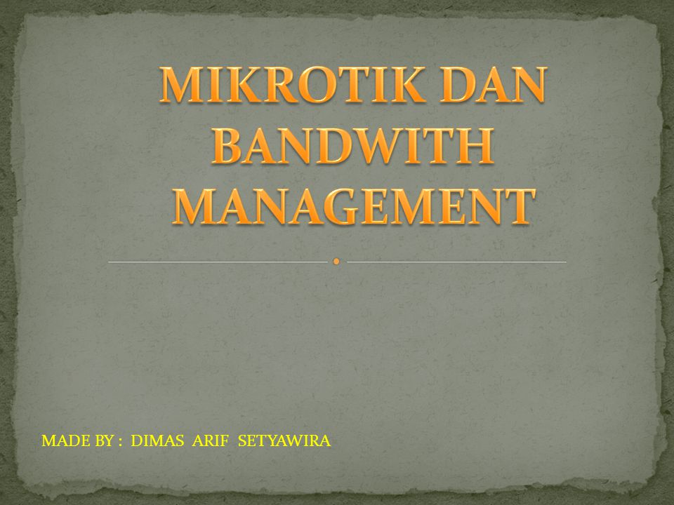 MIKROTIK DAN BANDWITH MANAGEMENT