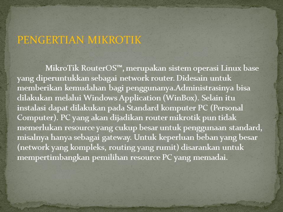 PENGERTIAN MIKROTIK