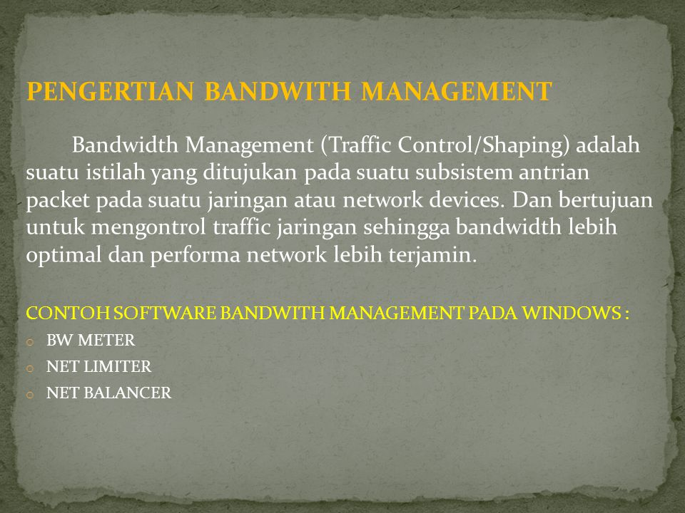 PENGERTIAN BANDWITH MANAGEMENT