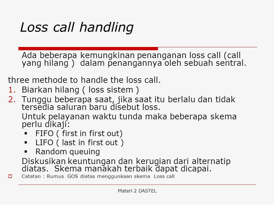 Loss call handling Ada beberapa kemungkinan penanganan loss call (call yang hilang ) dalam penangannya oleh sebuah sentral.