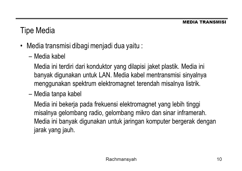 Tipe Media Media transmisi dibagi menjadi dua yaitu : Media kabel