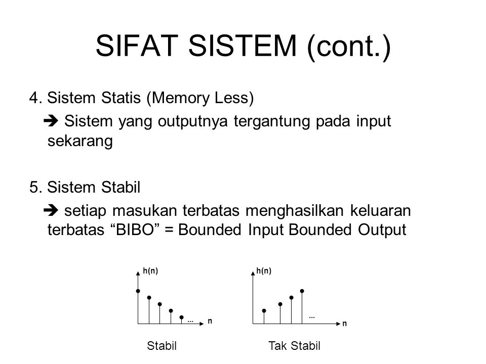 SIFAT SISTEM (cont.) 4. Sistem Statis (Memory Less)