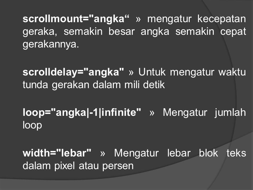 scrollmount= angka » mengatur kecepatan geraka, semakin besar angka semakin cepat gerakannya.