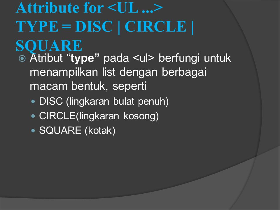 Attribute for <UL ...> TYPE = DISC | CIRCLE | SQUARE
