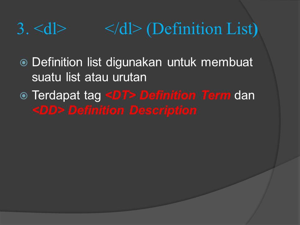 3. <dl> </dl> (Definition List)