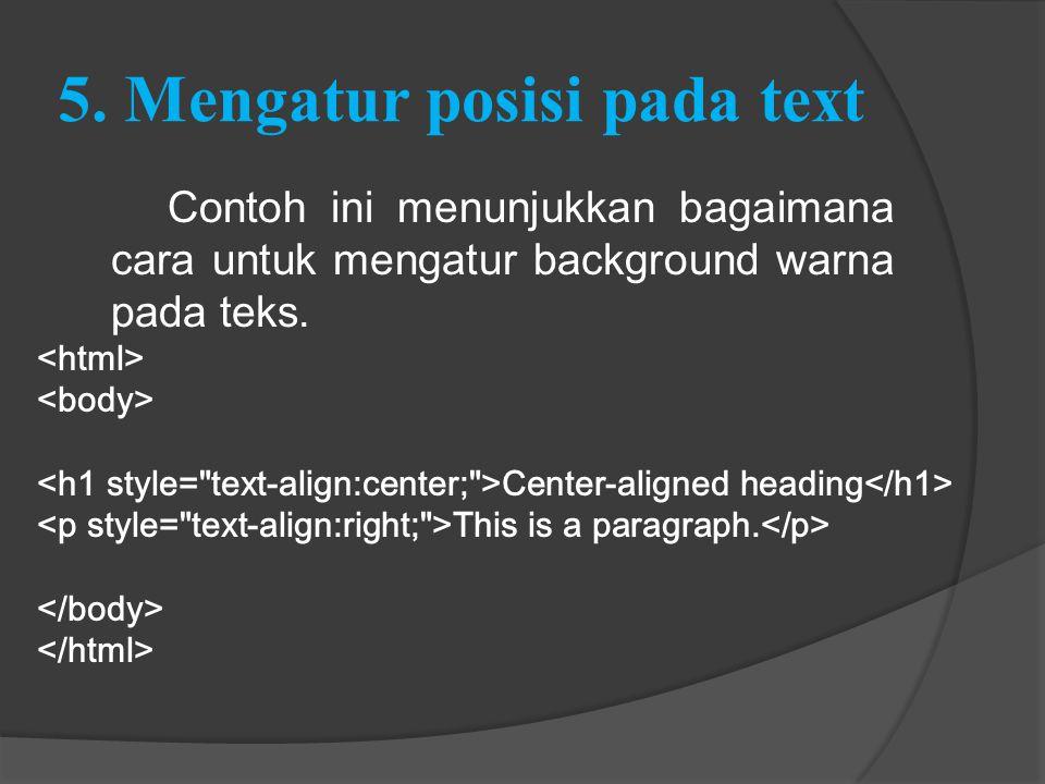 5. Mengatur posisi pada text