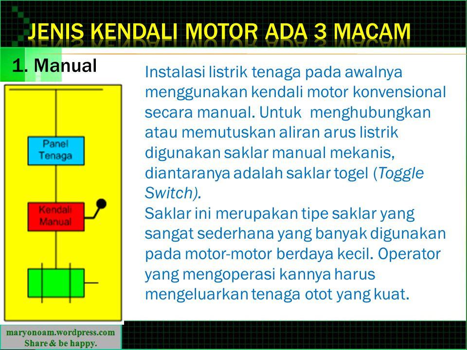 Jenis kendali motor ada 3 macam