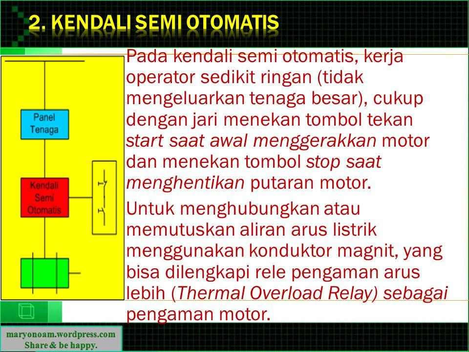 2. Kendali Semi Otomatis