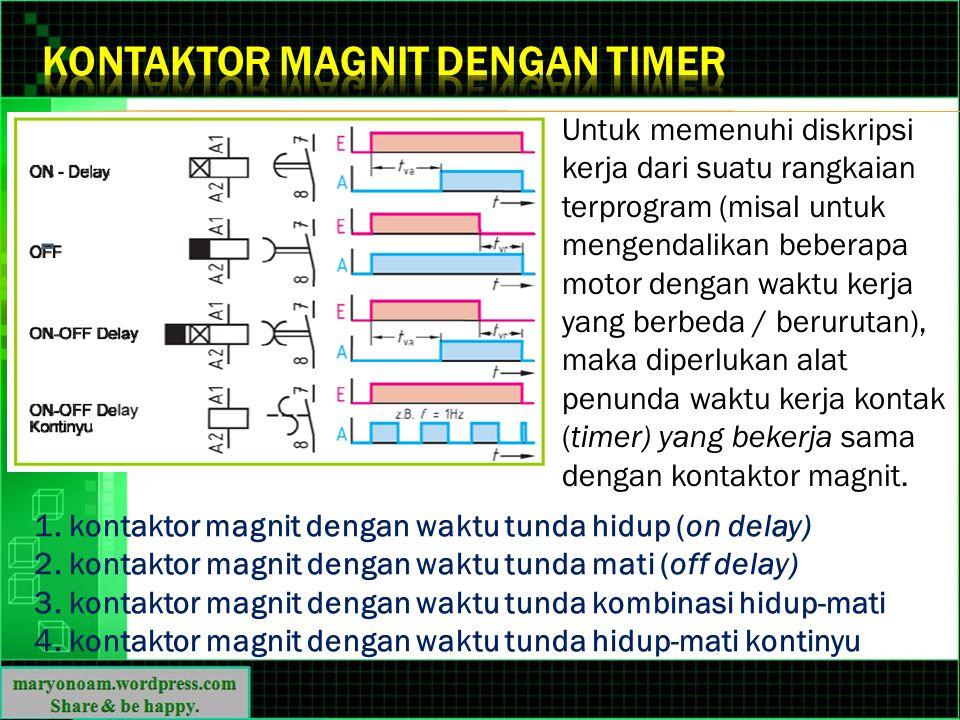 Kontaktor Magnit dengan Timer