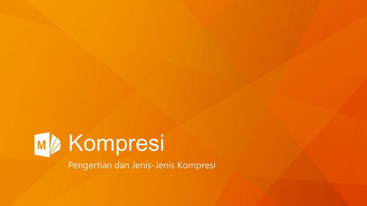 Pengertian dan Jenis-Jenis Kompresi