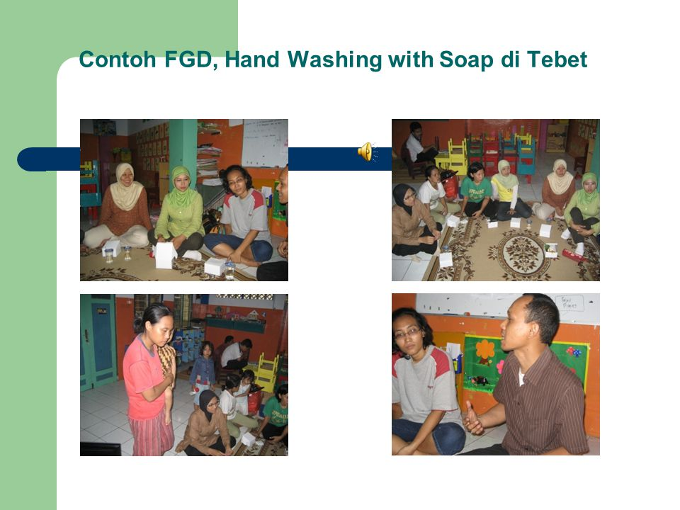 Contoh FGD, Hand Washing with Soap di Tebet