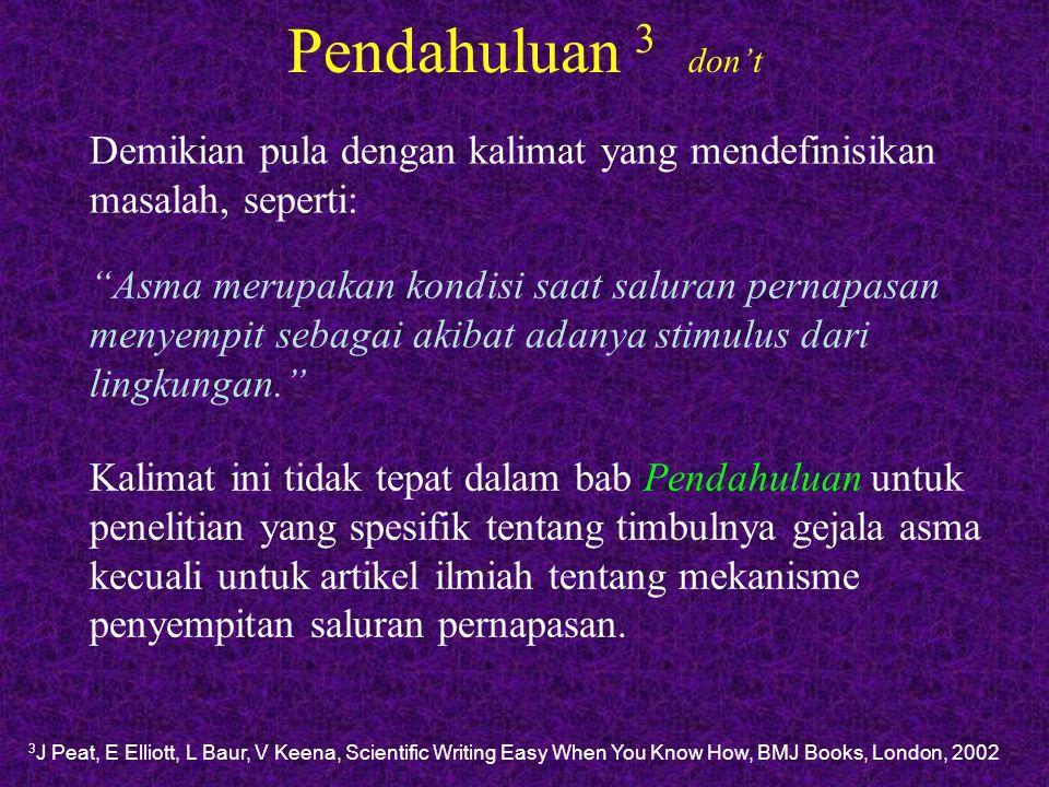 Pendahuluan 3 don't Demikian pula dengan kalimat yang mendefinisikan masalah, seperti: