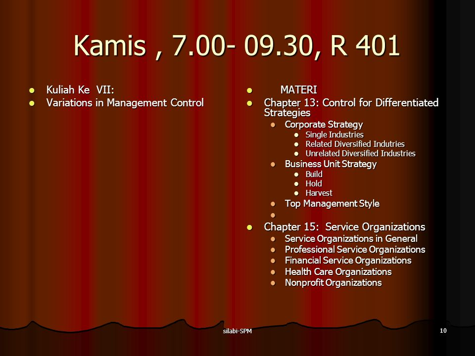 Kamis , 7.00- 09.30, R 401 Kuliah Ke VII: Variations in Management Control. MATERI. Chapter 13: Control for Differentiated Strategies.