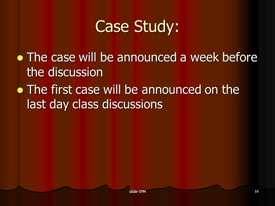 Case Study: The case will be announced a week before the discussion