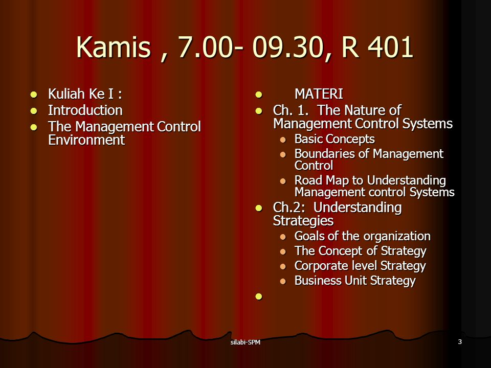 Kamis , 7.00- 09.30, R 401 Kuliah Ke I : Introduction