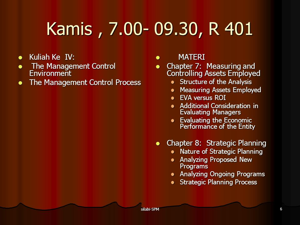 Kamis , 7.00- 09.30, R 401 Kuliah Ke IV: The Management Control Environment. The Management Control Process.