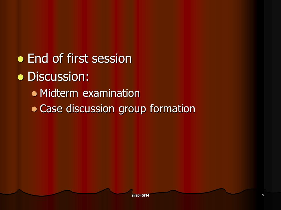 End of first session Discussion: Midterm examination