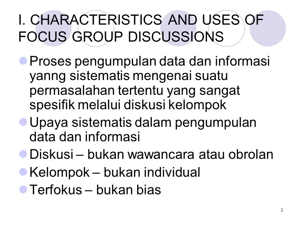 I. CHARACTERISTICS AND USES OF FOCUS GROUP DISCUSSIONS