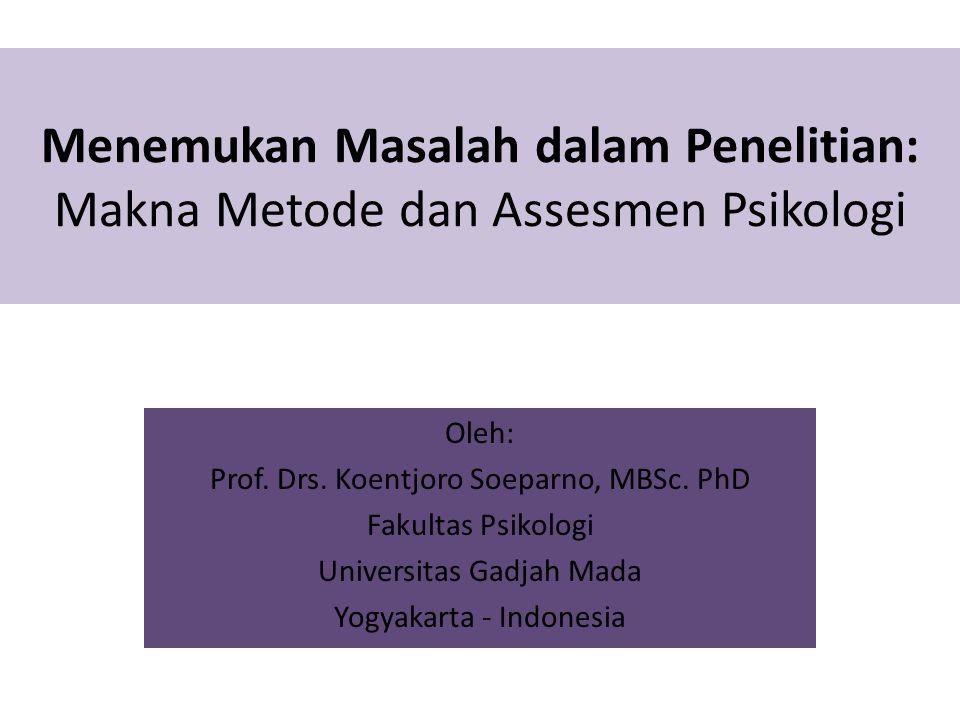 Menemukan Masalah dalam Penelitian: Makna Metode dan Assesmen Psikologi