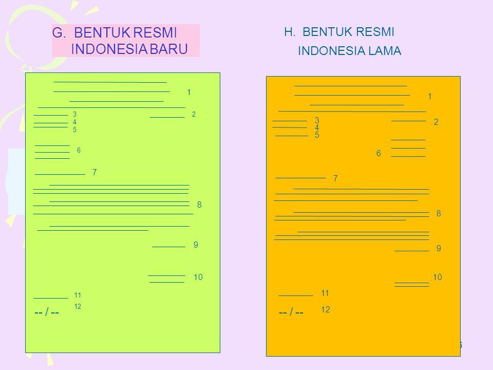 G. BENTUK RESMI INDONESIA BARU BENTUK RESMI INDONESIA LAMA -- / -- --