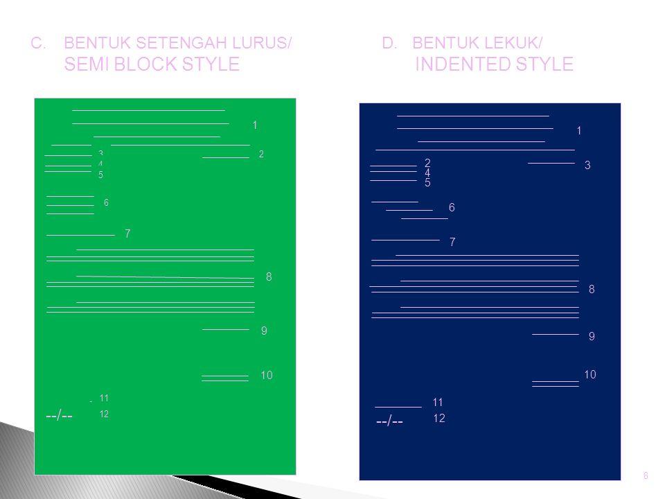 BENTUK SETENGAH LURUS/ SEMI BLOCK STYLE D. BENTUK LEKUK/